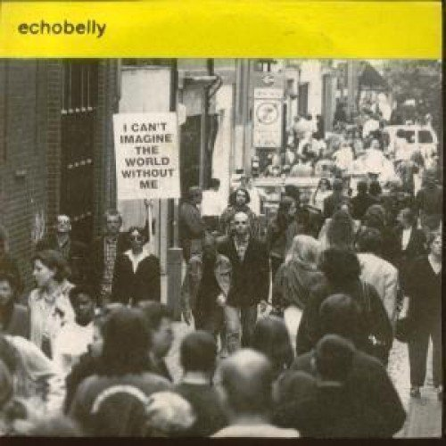 Echobelly I Can't Imagine The World Without Me