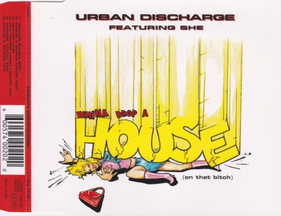 Urban Discharge Featuring She Wanna Drop A House