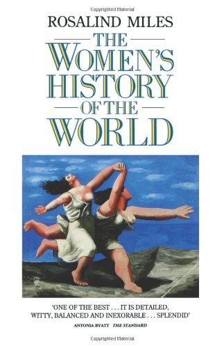 Rosalind Miles The Women's History Of The World
