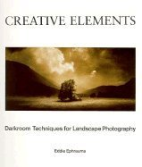 Eddie Ephraums Creative Elements Darkroom Techniques For Landscape Photography