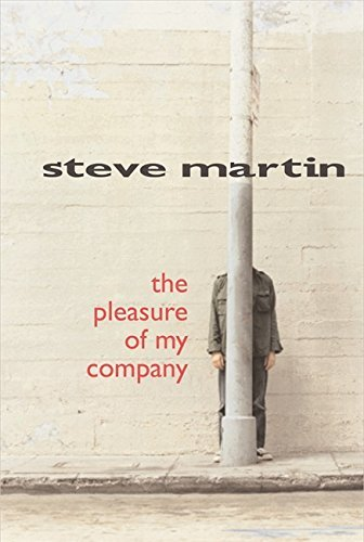 Steve Martin The Pleasure Of My Company