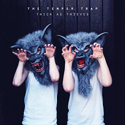 Temper Trap Thick As Thieves