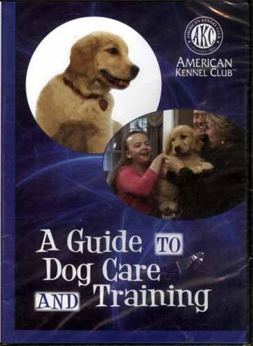 A Guide To Dog Care & Training A Guide To Dog Care & Training