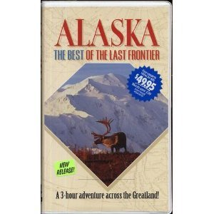 Alaska The Best Of The Last Frontier