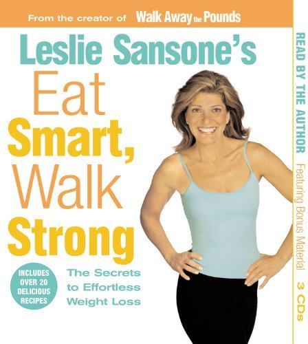 Leslie Sansone Eat Smart Walk Strong The Secrets To Effortless Weight Loss