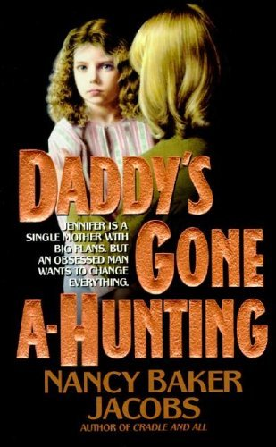 Nancy Baker Jacobs Daddy's Gone A Hunting