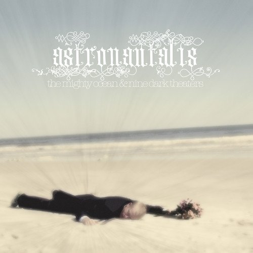 Astronautalis Mighty Ocean & Nine Dark Theat