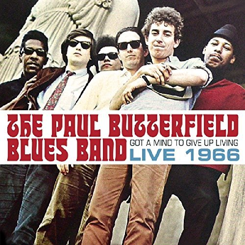 Paul Butterfield Blues Band Got A Mind To Give Up Living Live 1965