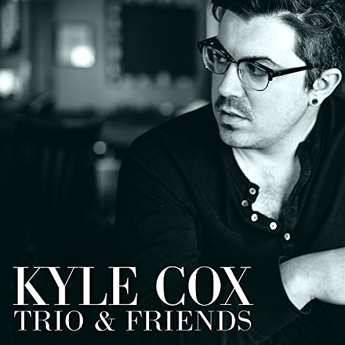 Kyle Cox Trio & Friends