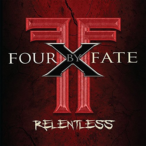 Four By Fate Relentless
