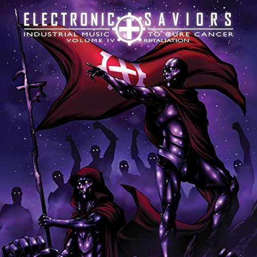 Electronic Saviors Industrial Music To Cure Cancer Vol. 4 Retaliation