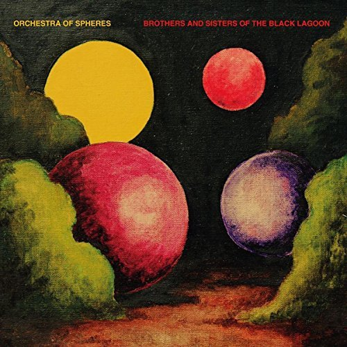 Orchestra Of Spheres Brothers And Sisters Of The Bl