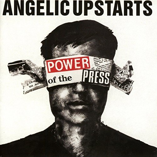 Angelic Upstarts Power Of The Press