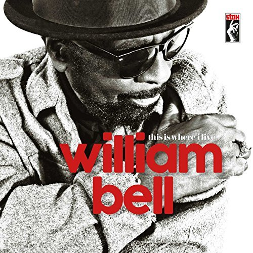 William Bell This Is Where I Live