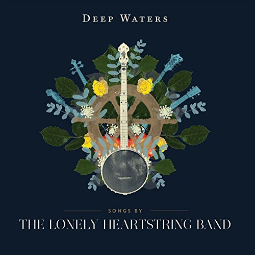 Lonely Heartstring Band Deep Waters