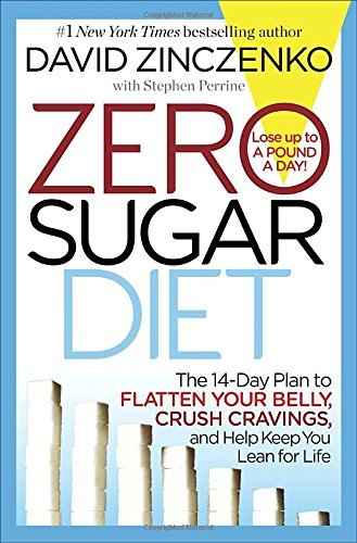David Zinczenko Zero Sugar Diet The 14 Day Plan To Flatten Your Belly Crush Crav