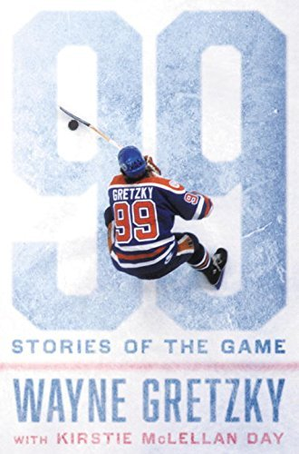 Wayne Gretzky 99 Stories Of The Game