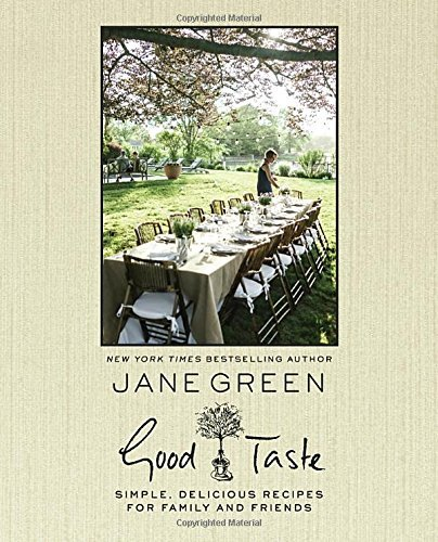 Jane Green Good Taste Simple Delicious Recipes For Family And Friends