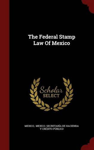 Sec Mexico The Federal Stamp Law Of Mexico
