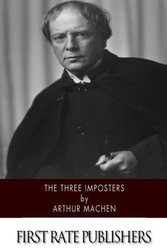 Arthur Machen The Three Imposters