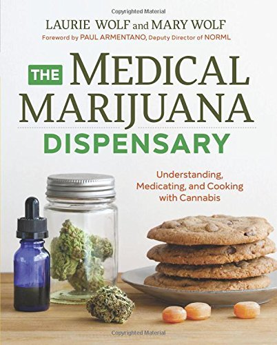 Laurie Wolf The Medical Marijuana Dispensary Understanding Medicating And Cooking With Canna