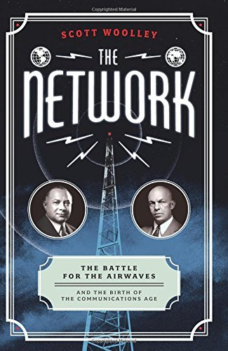 Scott Woolley The Network The Battle For The Airwaves And The Birth Of The