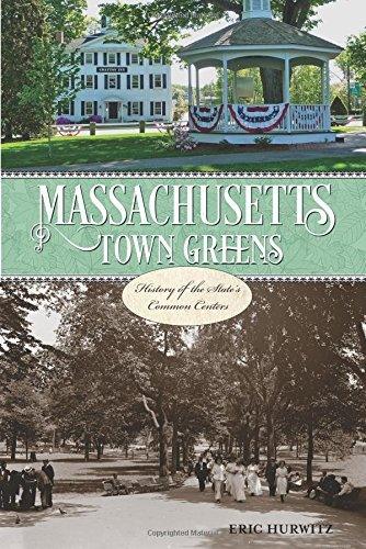 Eric Hurwitz Massachusetts Town Greens A History Of The State's Common Centers