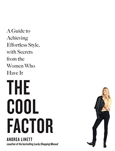 Andrea Linett The Cool Factor A Guide To Achieving Effortless Style With Secre