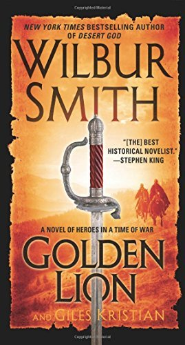 Wilbur Smith Golden Lion A Novel Of Heroes In A Time Of War