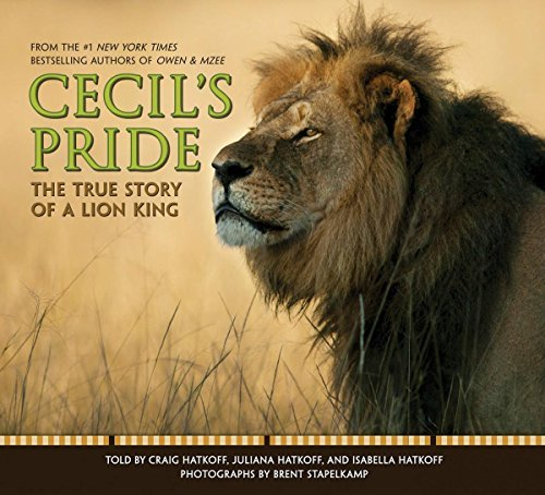 Craig Hatkoff Cecil's Pride The True Story Of A Lion King