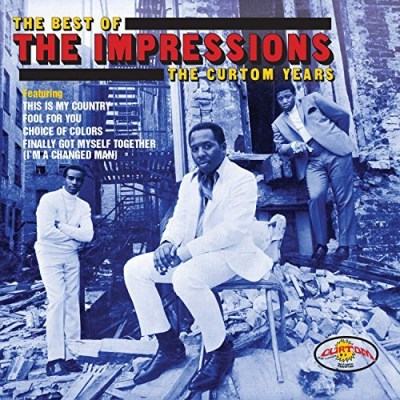 The Impressions Best Of The Impressions The Curtom Years