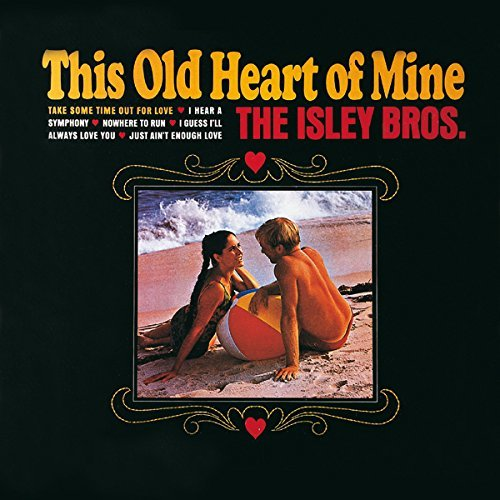 Isley Brothers This Old Heart Of Mine