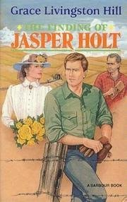 Grace Livingston Hill The Finding Of Jasper Holt