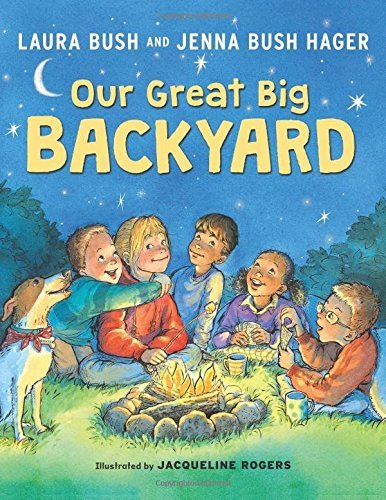 Laura Bush Our Great Big Backyard
