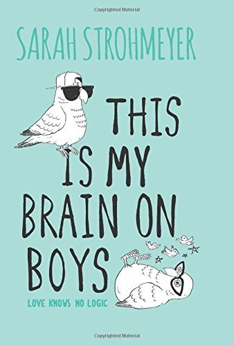 Sarah Strohmeyer This Is My Brain On Boys