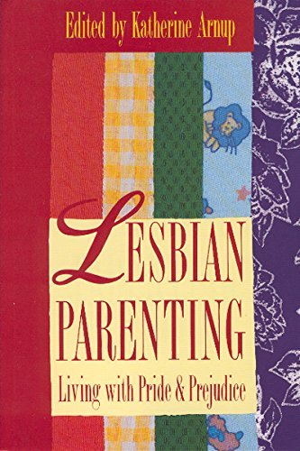 Katherine Arnup Lesbian Parenting Living With Pride