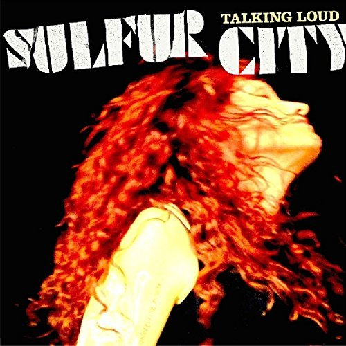 Sulfur City Talking Loud