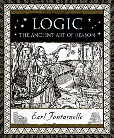 Earl Fontainelle Logic The Ancient Art Of Reason