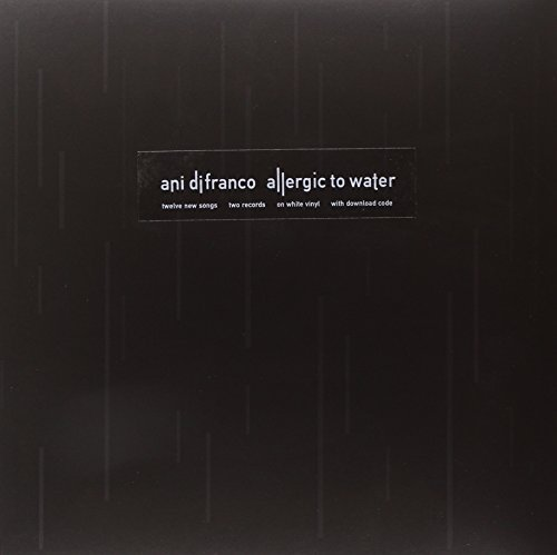 Ani Difranco Allergic To Water