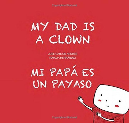 Jose Carlos Andres My Dad Is A Clown Mi Pap? Es Un Payaso