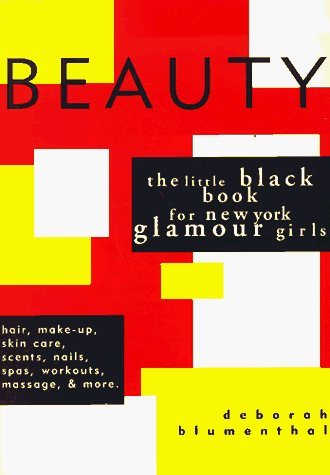 Deborah Blumenthal Beauty The Little Black Book For New York Glamour