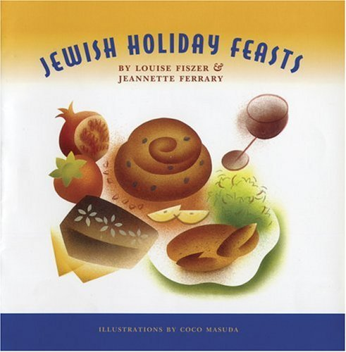 Louise Fiszer Jewish Holiday Feasts