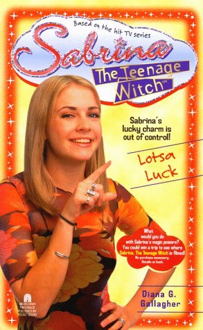 Diana G. Gallagher Lotsa Luck Sabrina The Teenage Witch Book 10