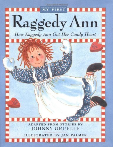 Johnny Gruelle How Raggedy Ann Got Her Candy Heart