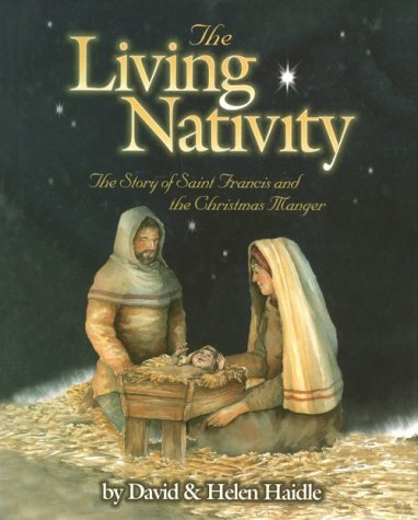 David Haidle The Living Nativity The Story Of St. Francis & The Christmas Manger