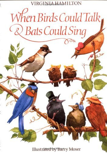 Virginia Hamilton When Birds Could Talk & Bats Could Sing