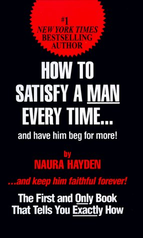 Naura Hayden How To Satisfy A Man Every Time And Have Him Beg For More!