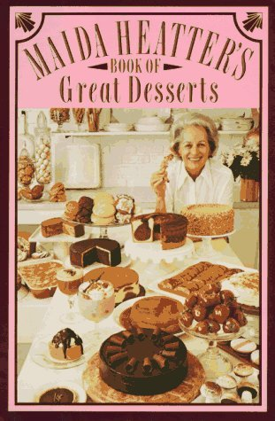 Maida Heatter Maida Heatter's Book Of Great Desserts