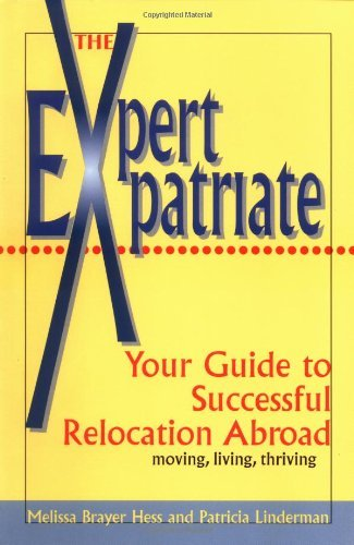 Melissa Brayer Hess Expert Expatriate Your Guide To Successful Relocation Abroad Moving Living Thriving