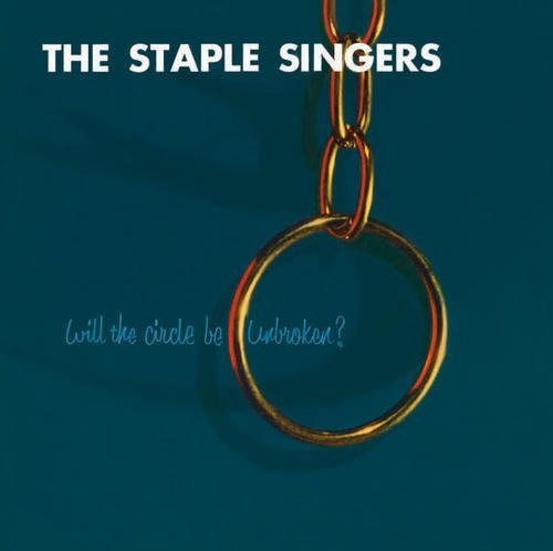 Staple Singers Will The Circle Be Unbroken?